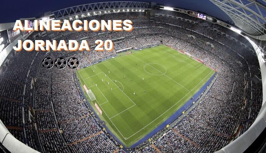 Alineaciones Jornada 20 Liga Santander