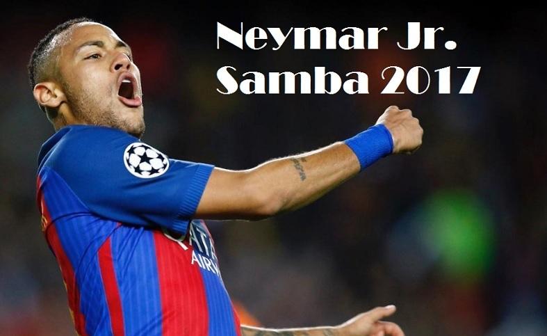 Neymar Samba 2017