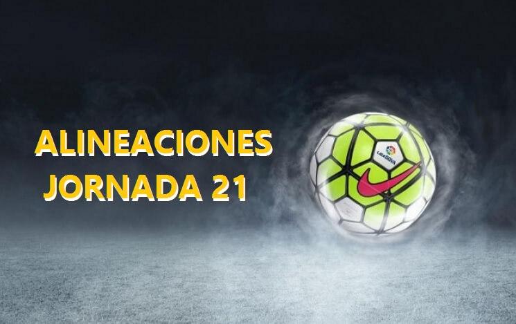 Alineaciones Jornada 21 Liga Santander