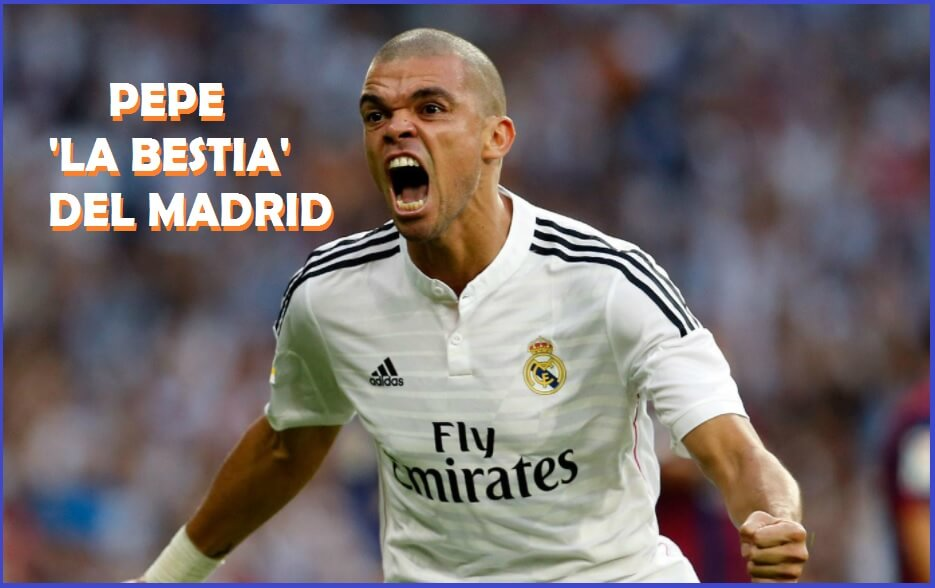 Pepe la Bestia del Real Madrid