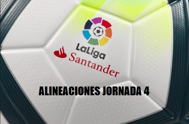 Alineaciones Jornada 4 Liga Española 2017