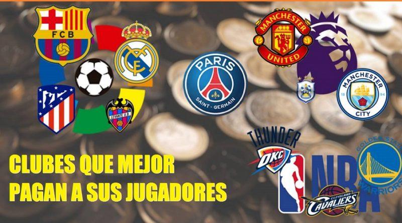 Clubes que mejor pagan a sus jugadores