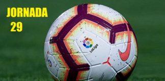 Jornada 29 Liga Española 2019