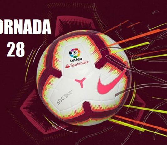 Jornada 28 Liga Española 2019