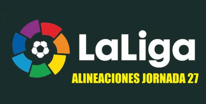 Alineaciones Jornada 27 Liga Española 2020