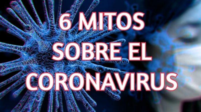 Los 6 Mitos sobre el Coronavirus