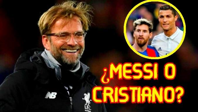 Klopp: '¿Messi o Cristiano?', Messi es mejor pero...